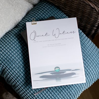 "Printable Resource – ""Quiet Waters: Poems and Scripture for Reflection and Prayer"" by Kelsi Folsom"