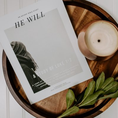 """He Will"" – An Advent Bible Study"